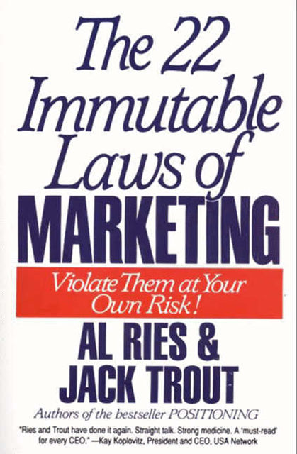 The 22 Immutable Laws of Marketing, Jack Trout, Al Ries