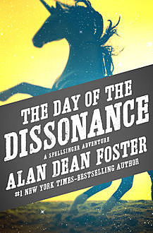 The Day of the Dissonance, Alan Dean Foster