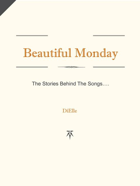 Beautiful Monday – The Stories Behind The Songs, Elle Di