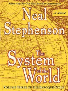 THE System OF THE WORLD, Neal Stephenson