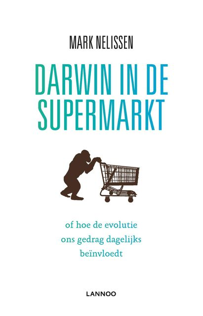 Darwin in de supermarkt, Mark Nelissen