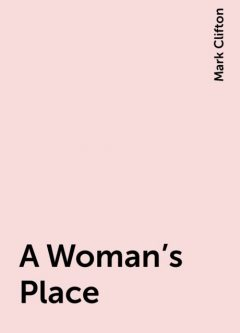 A Woman's Place, Mark Clifton