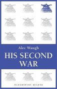 His Second War, Alec Waugh