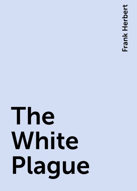 The White Plague, Frank Herbert