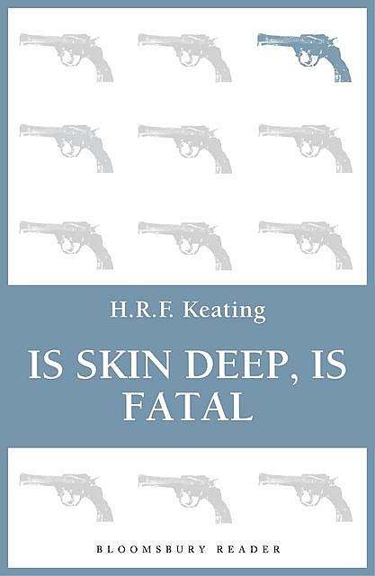 Is Skin Deep, Is Fatal, H.R.F.Keating