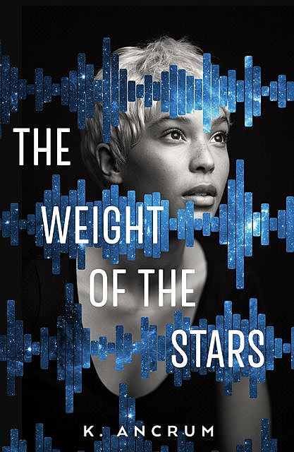 The Weight of the Stars, K. Ancrum