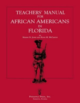 Teachers' Manual for African Americans in Florida, Kevin McCarthy, Maxine D Jones