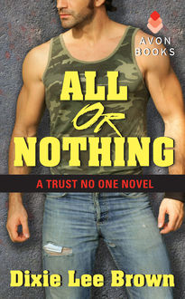 All or Nothing, Dixie Lee Brown