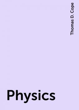 Physics, Thomas D. Cope