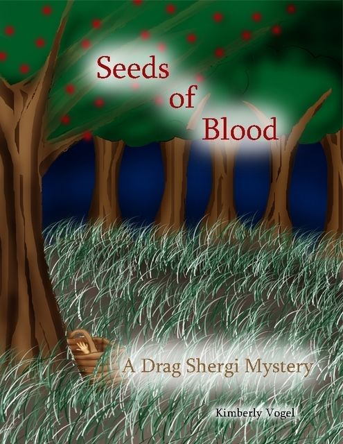 Seeds of Blood: A Drag Shergi Mystery, Kimberly Vogel