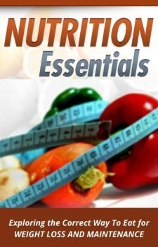 A Beginner's Guide to Nutrition for Weight Loss, The Non Fiction Author