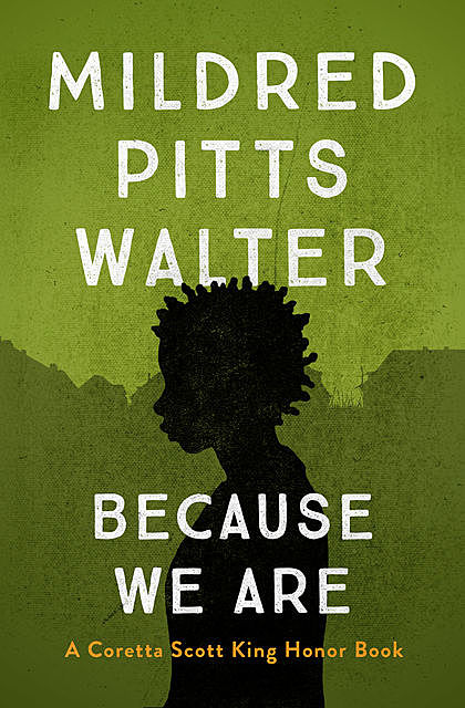 Because We Are, Mildred Pitts Walter