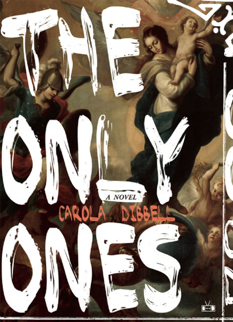 Only Ones, Carola Dibbell