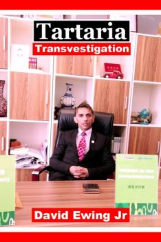 Tartaria – Transvestigation, David Ewing Jr
