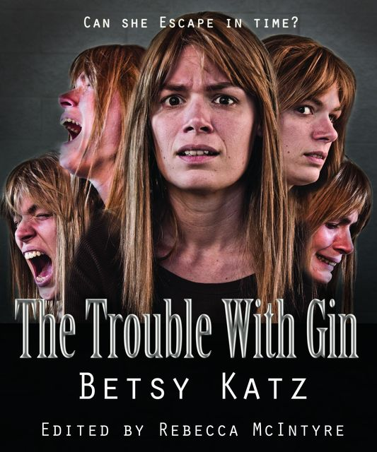 The Trouble With Gin, Betsy Katz