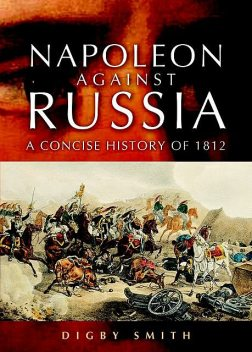 Napoleon Against Russia, Digby Smith