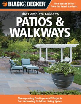 Black & Decker The Complete Guide to Patios & Walkways, Editors of CPi