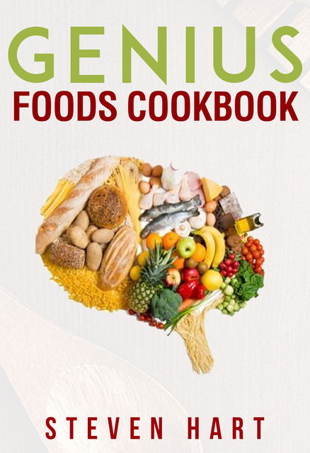 Genius Food Cookbook, Steven Hart