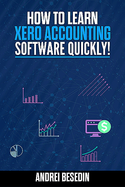 How To Learn Xero Accounting Software Quickly, Andrei Besedin
