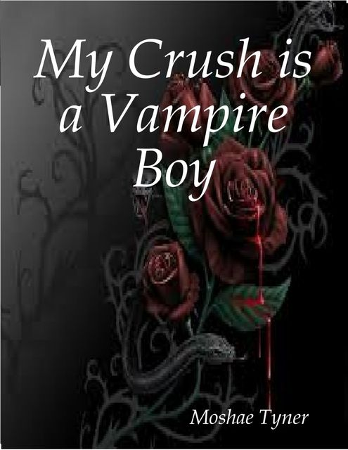 My Crush is a Vampire Boy, Moshae Tyner