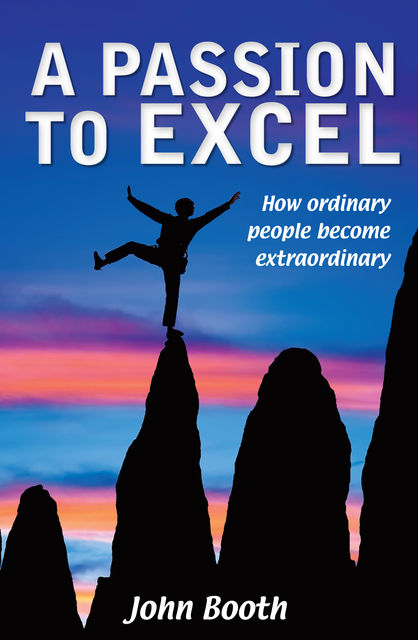 A Passion to Excel, John Booth