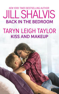 Back in the Bedroom & Kiss and Makeup, Jill Shalvis, Taryn Leigh Taylor