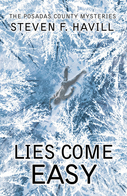 Lies Come Easy, Steven F Havill