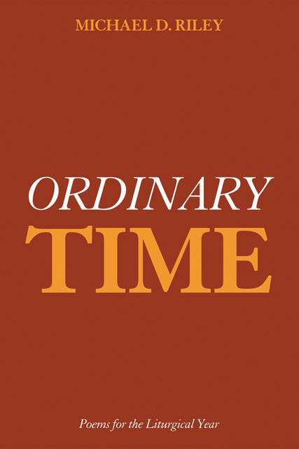 Ordinary Time, Michael D. Riley