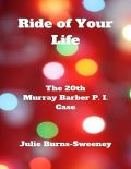 Ride of Your Life: The 20th Murray Barber P. I. Case, Julie Burns-Sweeney