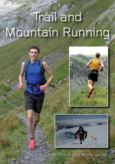 Trail and Mountain Running, Sarah Rowell, Wendy Dodds