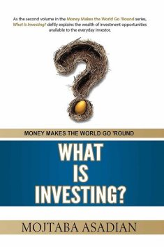 What Is Investing, MOJTABA ASADIAN