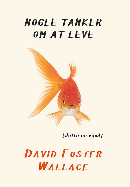 Nogle tanker om at leve, David Foster Wallace