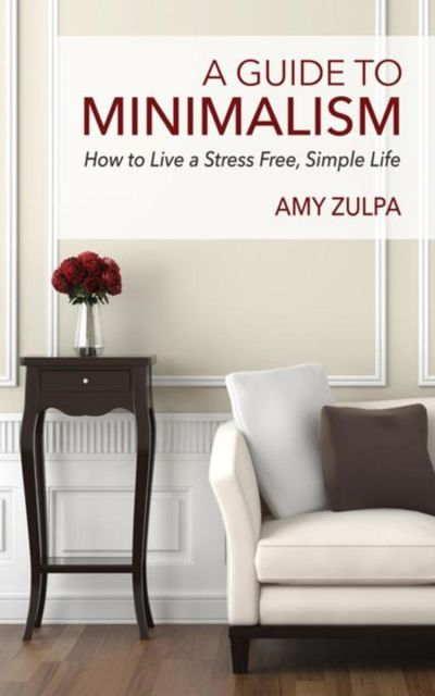 A Guide to Minimalism, Amy Zulpa