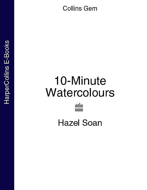 10-Minute Watercolours, Hazel Soan