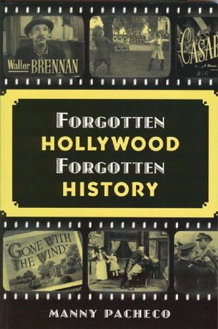 Forgotten Hollywood Forgotten History, Manny Pacheco