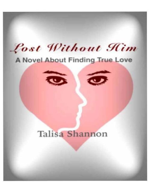 Lost Without Him, Talisa Shannon