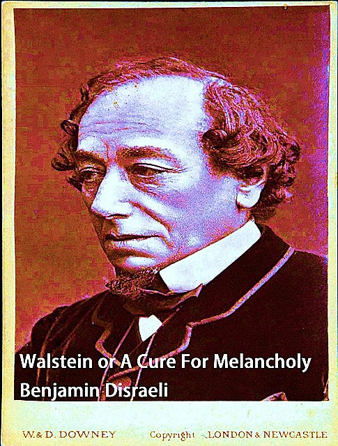 Walstein or A Cure For Melancholy, Benjamin Disraeli