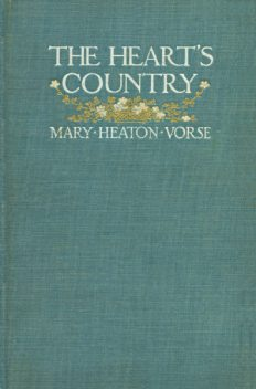 The Heart's Country, Mary Heaton Vorse