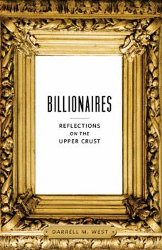 Billionaires, Darrell M. West