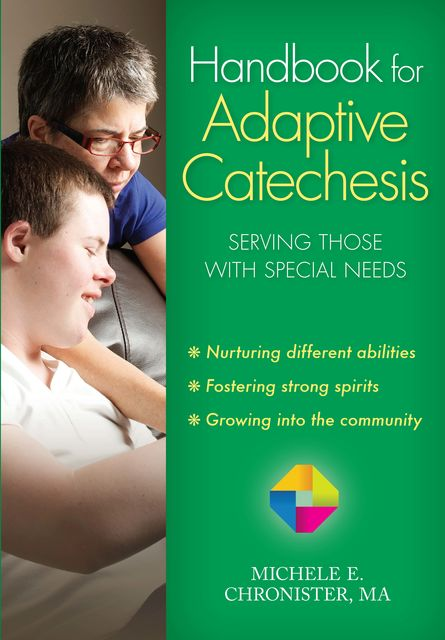 Handbook for Adaptive Catechesis, M.A., Michele E.Chronister