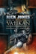 OPERATION ISKARIOT (Die Ritter des Vatikan 3), Rick Jones