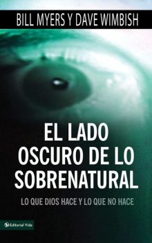 El lado oscuro de lo sobrenatural, Bill Myers, David Wimbish
