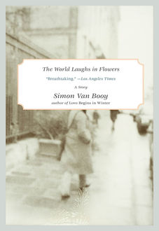 The World Laughs in Flowers, Simon Van Booy