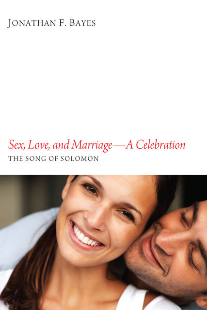 Sex, Love, and Marriage—A Celebration, Jonathan F. Bayes