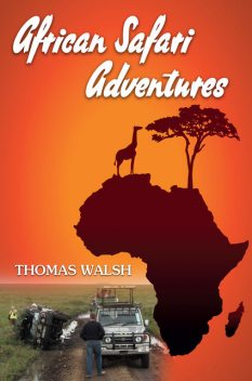 African Safari Adventures, Thomas Walsh