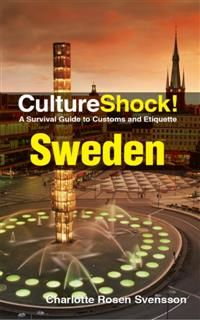 CultureShock! Sweden. A Survival Guide to Customs and Etiquette, Charlotte Rosen Svensson