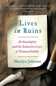Lives in Ruins, Marilyn Johnson