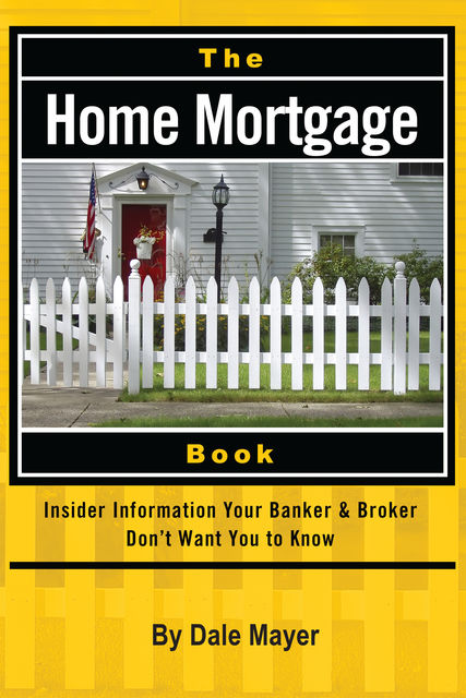 The Home Mortgage Book, Dale Mayer