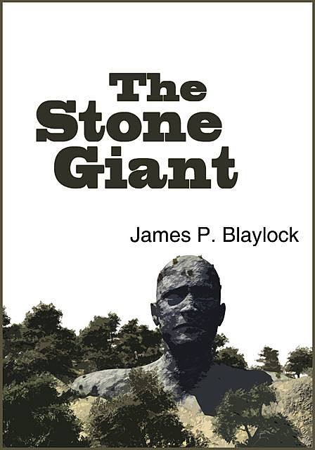 The Stone Giant, James Blaylock