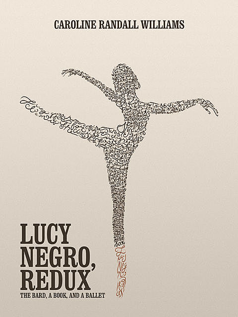 LUCY NEGRO, REDUX, Caroline Randall Williams